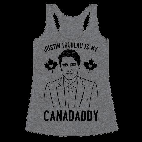 Justin Trudeau Is My Canadaddy Parody  Racerback Tank Top