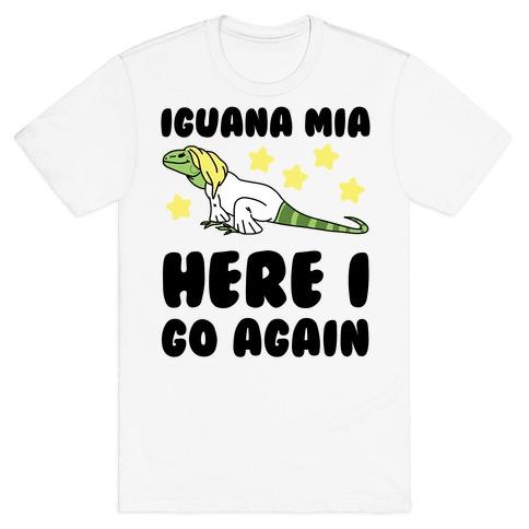 Iguana Mia, Here I Go Again T-Shirt