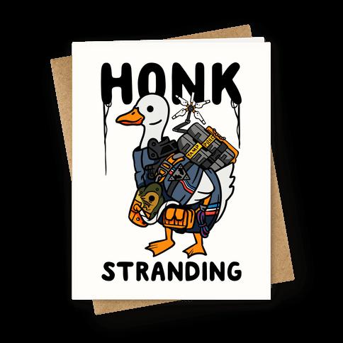 Honk Stranding Greeting Card