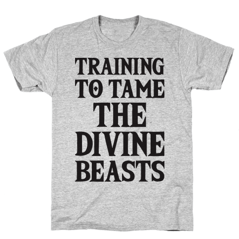 Training To Tame The Divine Beasts Mens T-Shirt