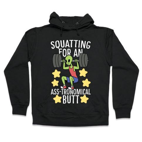 Squatting for an Ass-tronomical Butt Hooded Sweatshirt