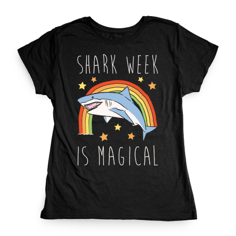 Shark Week Is Magical Parody White Print Womens T-Shirt