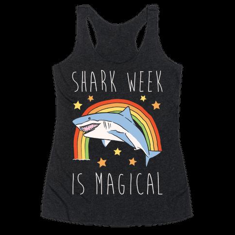 Shark Week Is Magical Parody White Print Racerback Tank Top