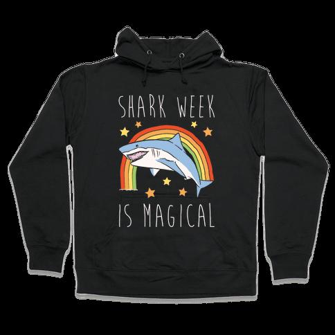 Shark Week Is Magical Parody White Print Hooded Sweatshirt