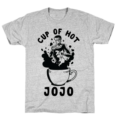 Cup Of Hot JOJO T-Shirt