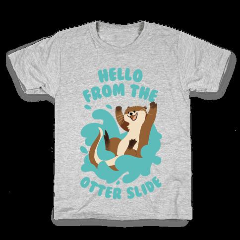 Hello From The Otter Slide Kids T-Shirt