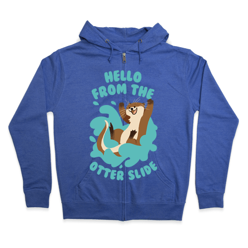 Hello From The Otter Slide Zip Hoodie
