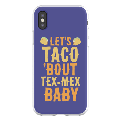 Let's Taco 'Bout Tex-Mex, Baby Phone Flexi-Case