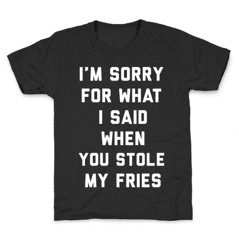 You Stole My Fries Kids T-Shirt