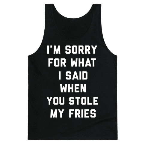 You Stole My Fries Tank Top