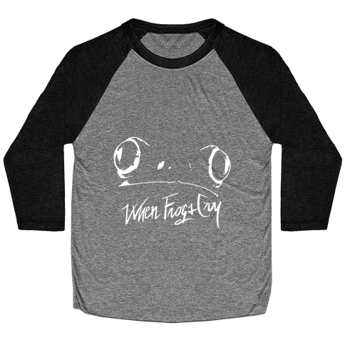 When Frogs Cry Baseball Tee