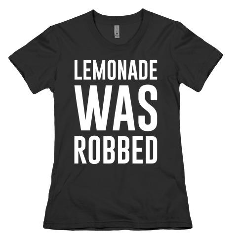 Lemonade Was Robbed Parody White Print Womens T-Shirt