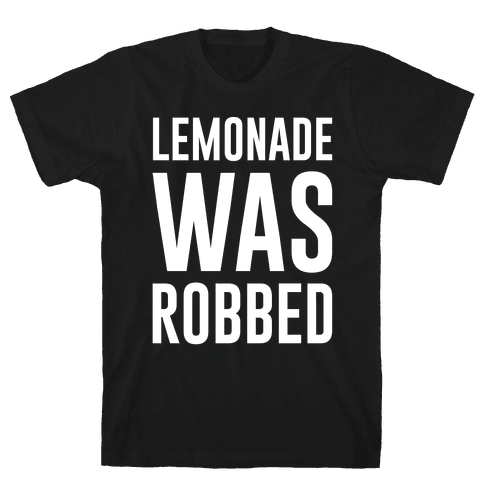 Lemonade Was Robbed Parody White Print Mens T-Shirt