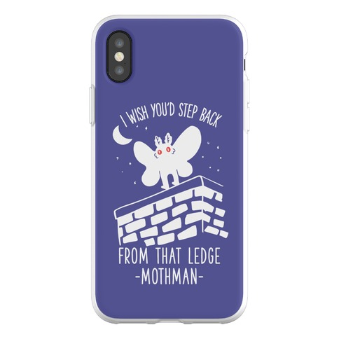 I Wish You'd Step Back From That Ledge Mothman Phone Flexi-Case