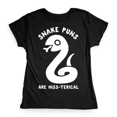 Snake Jokes Are Hiss-terical Womens T-Shirt