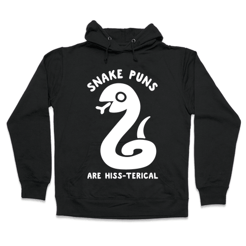 Snake Jokes Are Hiss-terical Hooded Sweatshirt