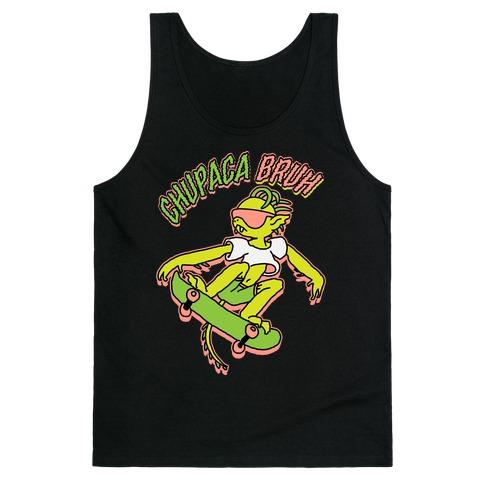 Chupaca-BRUH Tank Top