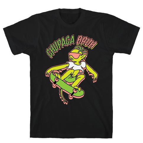 Chupaca-BRUH T-Shirt