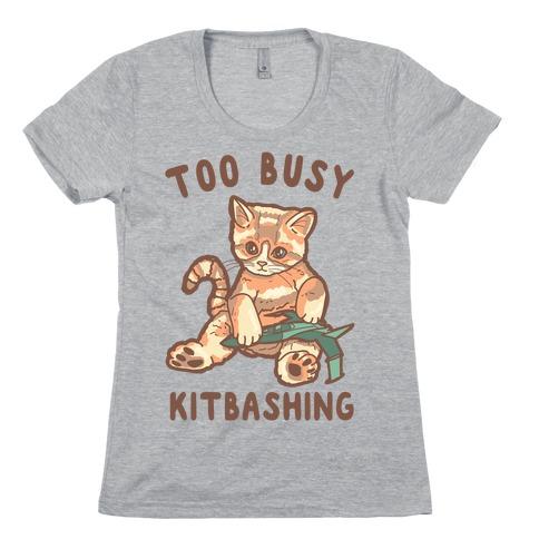 Too Busy Kitbashing Kitten Womens T-Shirt