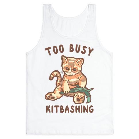 Too Busy Kitbashing Kitten Tank Top