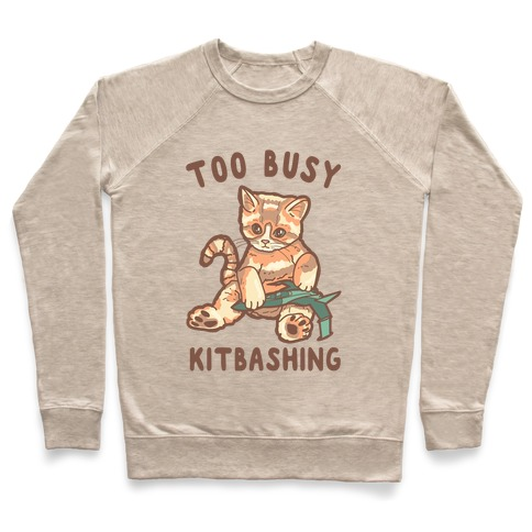 Too Busy Kitbashing Kitten Pullover