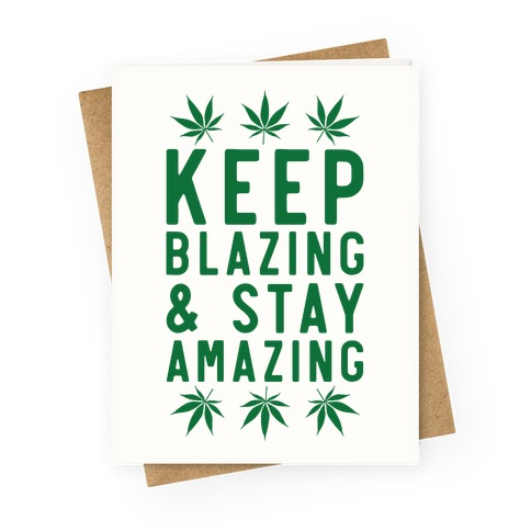 Keep Blazing & Stay Amazing Greeting Card