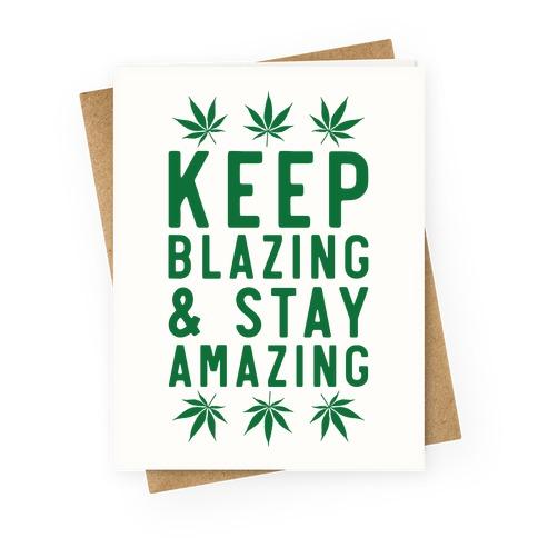 Keep Blazing & Stay Amazing Greeting Card