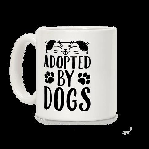 Adopted By Dogs Coffee Mug