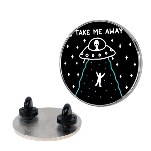 Take Me Away UFO pin