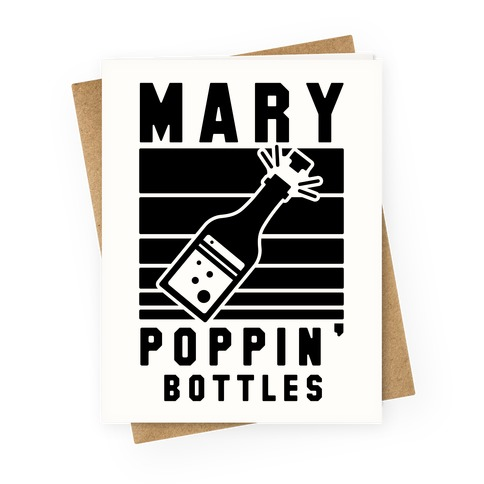 Marry Poppin' Bottles Greeting Card
