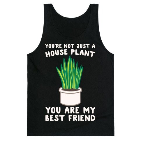 You're Not Just A House Plant White Print Tank Top