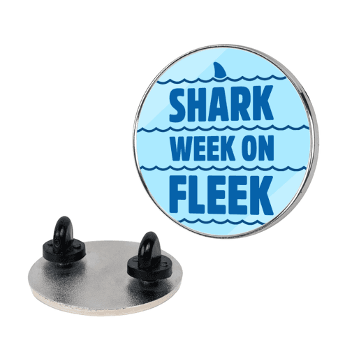 Shark Week On Fleek pin