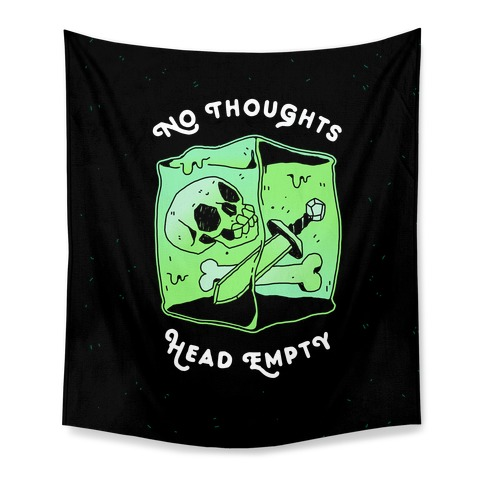 No Thoughts, Head Empty (Gelatinous Cube) Tapestry