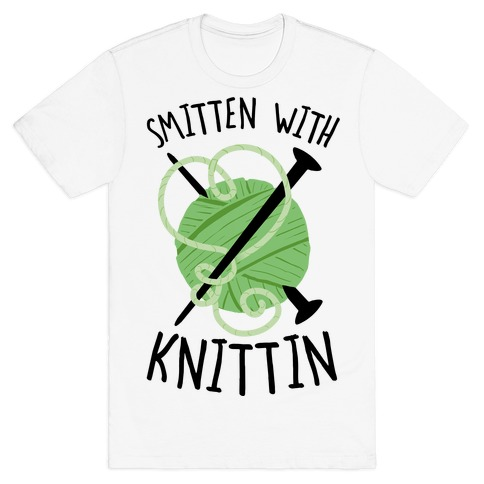 Smitten With Knittin T-Shirt