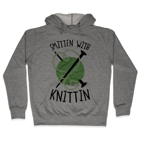 Smitten With Knittin Hooded Sweatshirt