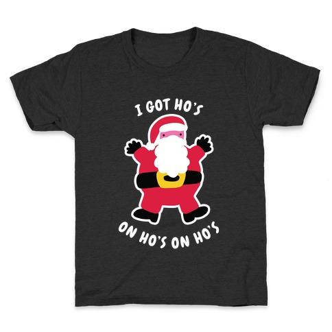 I Got Ho's on Ho's on Ho's Kids T-Shirt