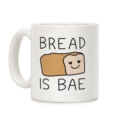 Bread Is Bae Coffee Mug
