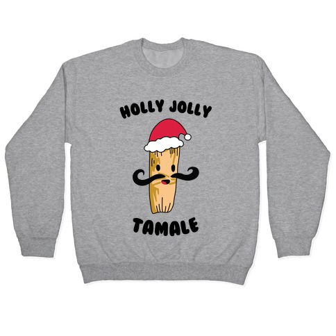 Holly Jolly Tamale Pullover