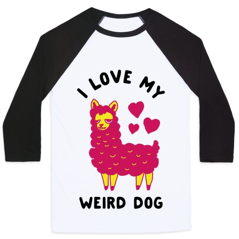 I Love My Weird Dog Baseball Tee
