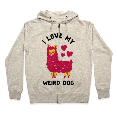 I Love My Weird Dog Zip Hoodie