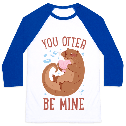 You Otter Be Mine Baseball Tee