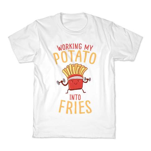Working My Potato Into Fries Kids T-Shirt