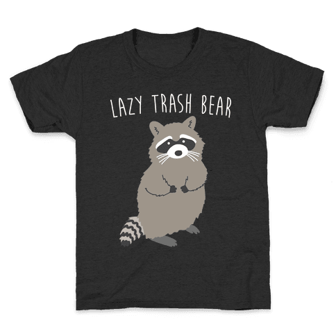 Lazy Trash Bear Kids T-Shirt