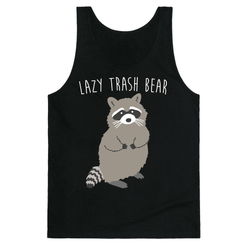 Lazy Trash Bear Tank Top