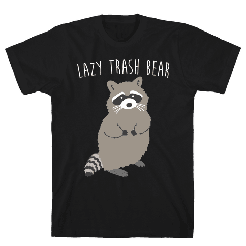 Lazy Trash Bear Mens T-Shirt