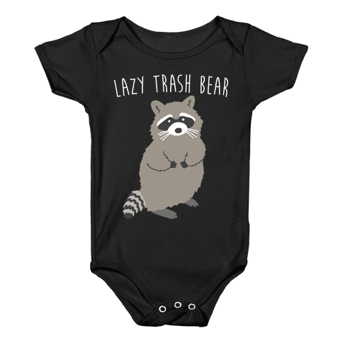 Lazy Trash Bear Baby Onesy