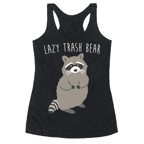 Lazy Trash Bear Racerback Tank Top