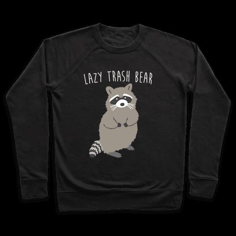 Lazy Trash Bear Pullover