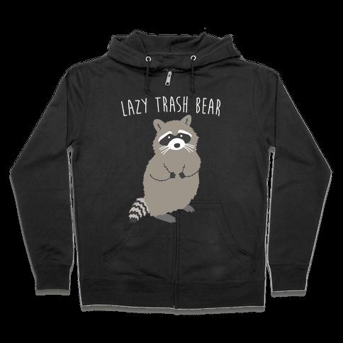 Lazy Trash Bear Zip Hoodie