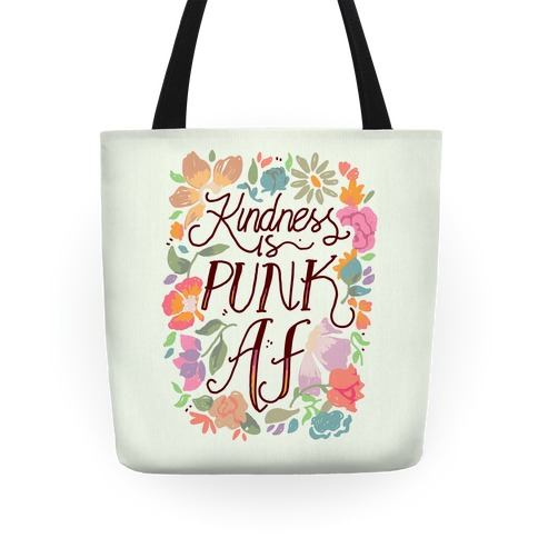 Kindness is Punk AF Tote